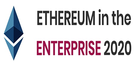 Ethereum in the Enterprise 2020 - A  Virtual Conference from the EEA tickets