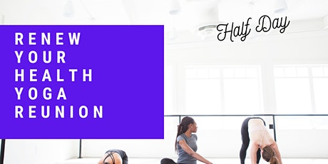 Renew Your Health Yoga Reunion Half Day tickets