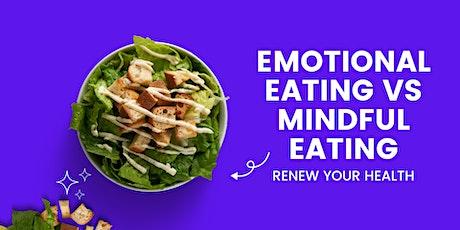 Emotional Eating vs Mindful Eating tickets