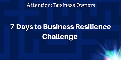 7 Days to Business Resilience Challenge tickets