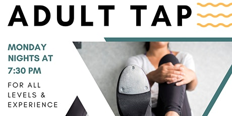Adult Tap Class - Free Community Class every Monday 7:30pm tickets