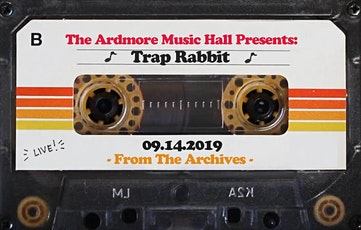 From The Archives - Trap Rabbit - 09.14.19 tickets