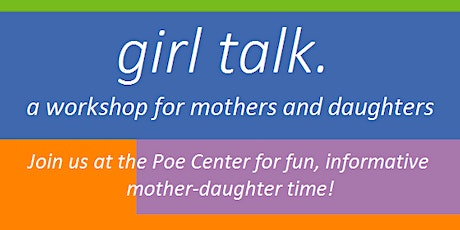 Girl Talk Virtual Workshop for Mothers and Daughters tickets