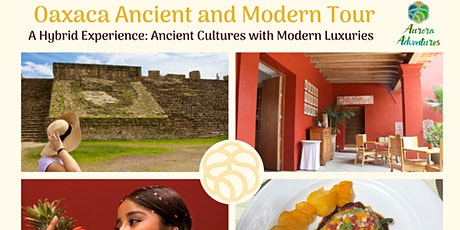 Oaxaca Ancient & Modern Tour tickets