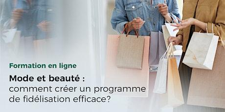 Mode et beauté: comment créer un programme de fidélisation efficace? billets