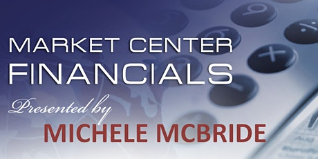 Market Center Financials with Michele McBride tickets