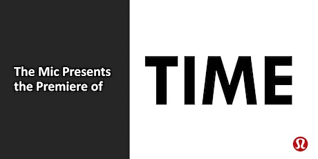 The Mic Presents: TIME Premiere tickets