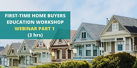 First-Time Home Buyer Education Workshop Part 1(3 hr) - July 18 tickets