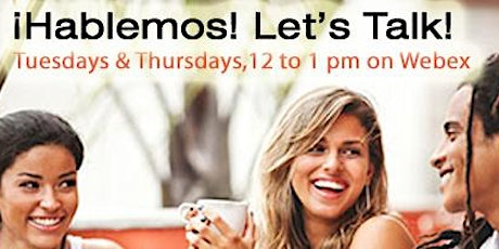 Virtual ¡Hablemos! Let's Talk! - THURSDAYS! tickets