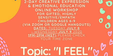 2-Day Creative Workshop for Gifted Highly Sensitive/Empath Kids (6-9) tickets