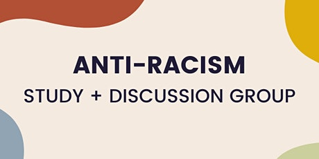 Anti-Racism Study and Discussion Group for White Folks and Non-Black PoC tickets