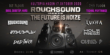 ROUGHSOUND MEETS THE FUTURE IS NOIZE Tickets
