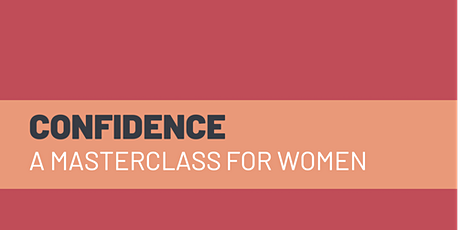 How To Be Assertive and Project Confidence at Work: a Masterclass for Women tickets
