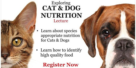 Exploring Cat and Dog Nutrition Lecture July 2020 tickets
