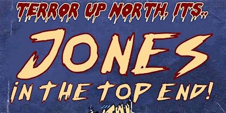 Jones In The Top End tickets