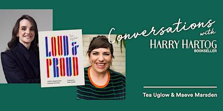 Loud & Proud: A Conversation with Tea Uglow & Maeve Marsden tickets