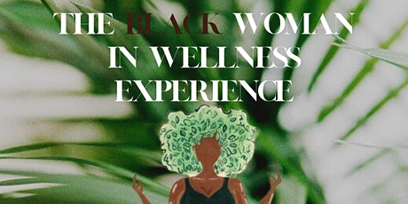 The Black Woman In Wellness Experience tickets