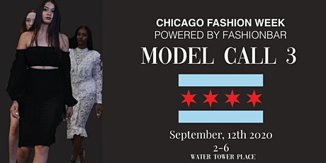 Model Call # 3  for  Chicago Fashion Week powered by FBC tickets