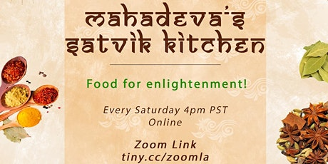 Mahadeva's Satvik Kitchen:  Food for Enlightenment - Indian Cooking Demos tickets
