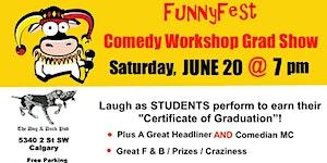COMEDY WORKSHOP GRAD SHOW: Saturday, June 20 @ 7 pm