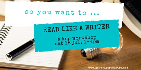 Workshop: So You Want to ... Read Like a Writer tickets