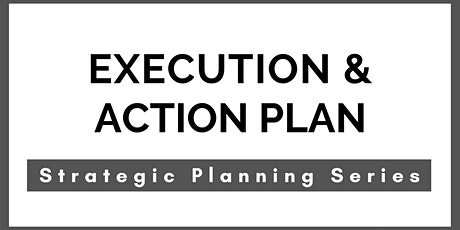 Execution & Action Plan - Put Some Teeth in Your Plans tickets