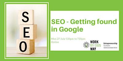SEO – Getting found in Google– Webinar