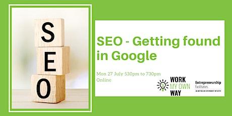 SEO - Getting found in Google- Webinar tickets