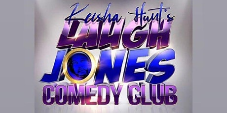 Keisha Hunt's: Laugh Jones Comedy Club tickets