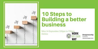 10 Steps to Building a Better Business – Webinar