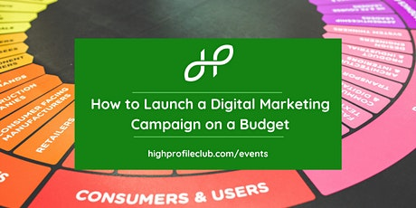 Webinar: How to Launch a Digital Marketing Campaign on a Budget  tickets