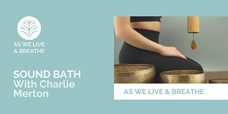 Monthly Sound Bath - with Charlie Merton tickets
