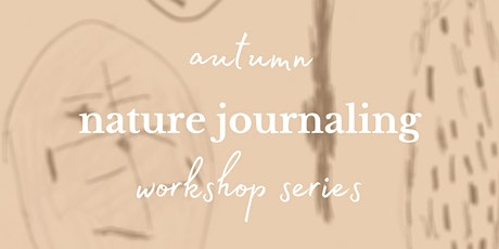 Children's Nature Journaling Workshop Autumn Series tickets