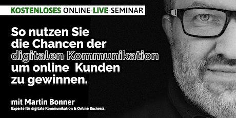 Kostenloses LIVE Online-Seminar: Chancen der digitalen Kommunikation nutzen Tickets