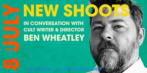 New Shoots: Q&A With Director Ben Wheatley