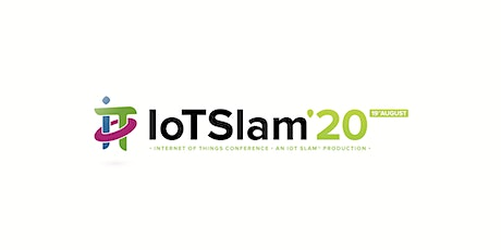 IoT Slam 2020 Internet of Things Conference tickets