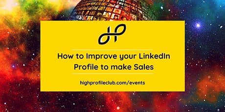 Webinar: How to Improve your LinkedIn Profile to make Sales tickets