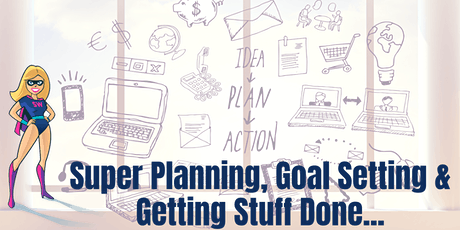 Supercharge Your Business - Goal Setting and Getting Stuff Done tickets