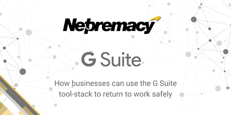 How businesses can use the G Suite tool-stack to return to work tickets