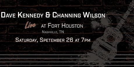 Dave Kennedy and Channing Wilson from David's Den at Fort Houston Nashville tickets