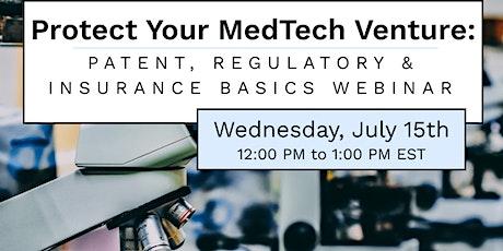 Protect Your MedTech Venture: Patent, Regulatory & Insurance Basics tickets