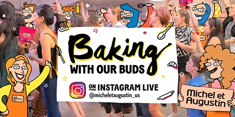 Baking with Our Buds - Open House Online! tickets