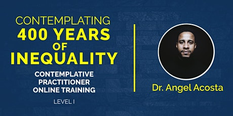 Contemplating 400 Years of Inequality Facilitator Training LEVEL I tickets