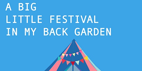 A Big Little Festival in My Back Garden- Short Film #SHEFESTDIGITAL2020 tickets