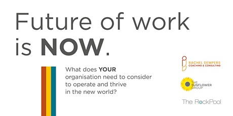 The Future of Work is Now; how to survive and thrive in the new world tickets
