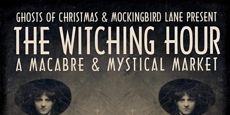 The Witching Hour: A Macabre & Mystical Market tickets
