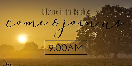 Lifetree in the Ranchos 9:00am Service tickets