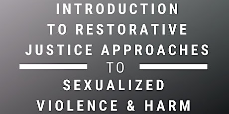 Introduction to Restorative Justice Approaches to Sexual Violence & Harm tickets