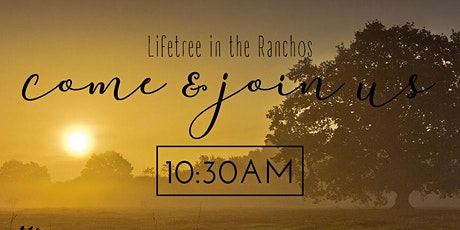 Lifetree in the Ranchos 10:30am Service tickets
