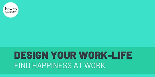 How to Design Your Work Life